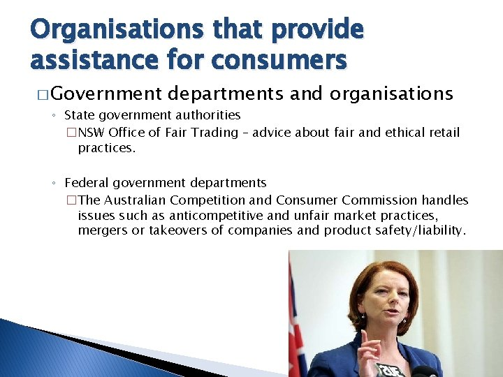 Organisations that provide assistance for consumers � Government departments and organisations ◦ State government