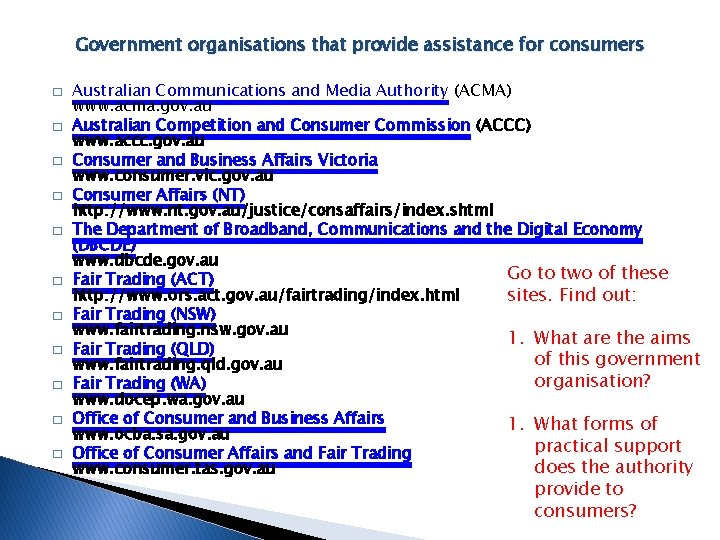 Government organisations that provide assistance for consumers � � � Australian Communications and Media