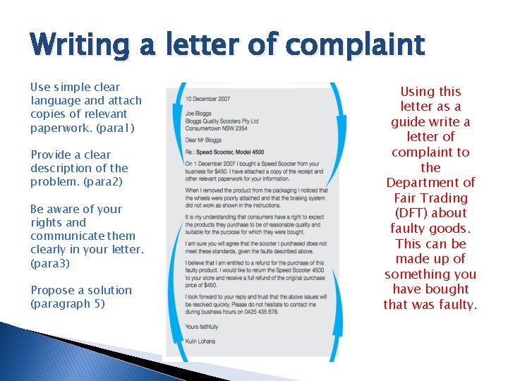 Writing a letter of complaint Use simple clear language and attach copies of relevant