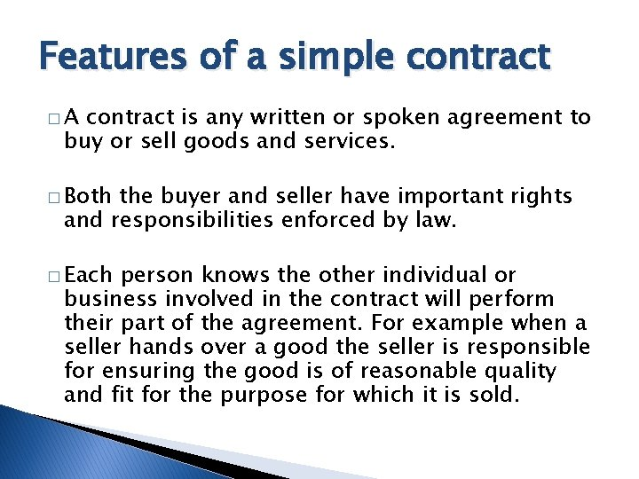 Features of a simple contract �A contract is any written or spoken agreement to