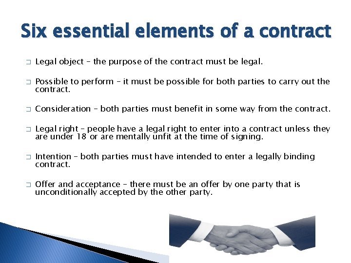 Six essential elements of a contract � � � Legal object – the purpose