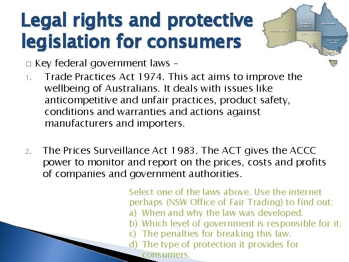 Legal rights and protective legislation for consumers � 1. 2. Key federal government laws