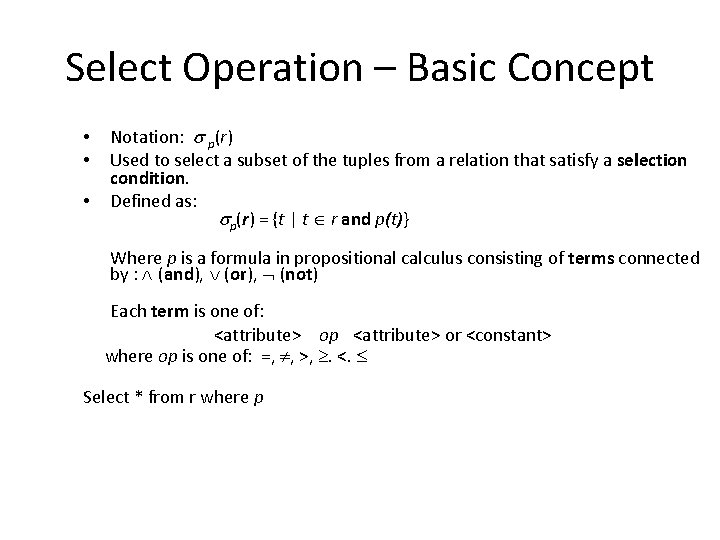 Select Operation – Basic Concept • • • Notation: p(r) Used to select a