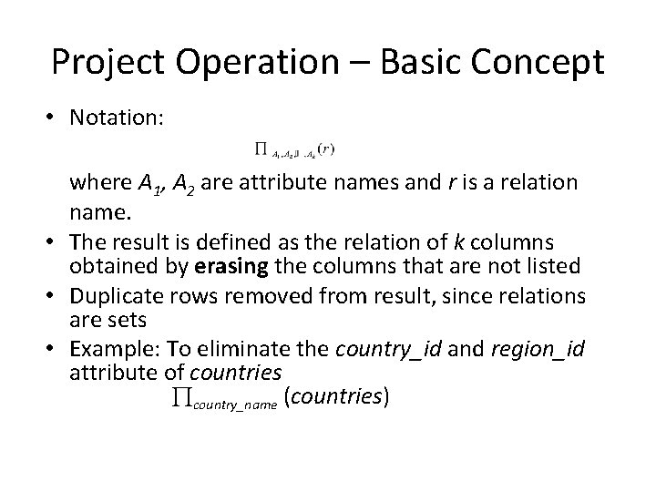 Project Operation – Basic Concept • Notation: where A 1, A 2 are attribute