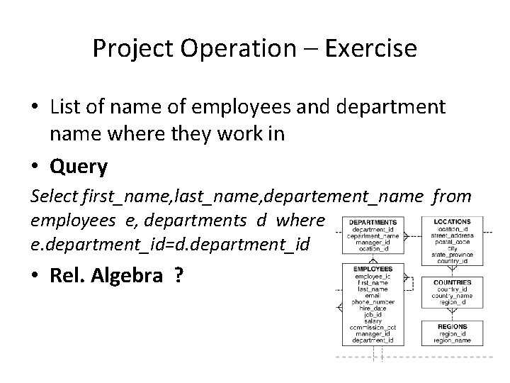 Project Operation – Exercise • List of name of employees and department name where