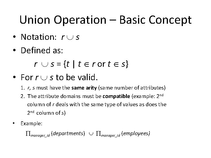 Union Operation – Basic Concept • Notation: r s • Defined as: r s