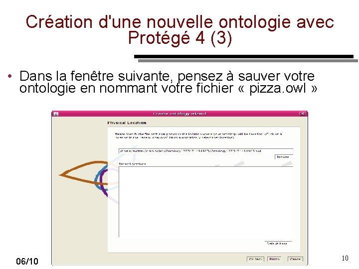 Création d'une nouvelle ontologie avec Protégé 4 (3) • Dans la fenêtre suivante, pensez