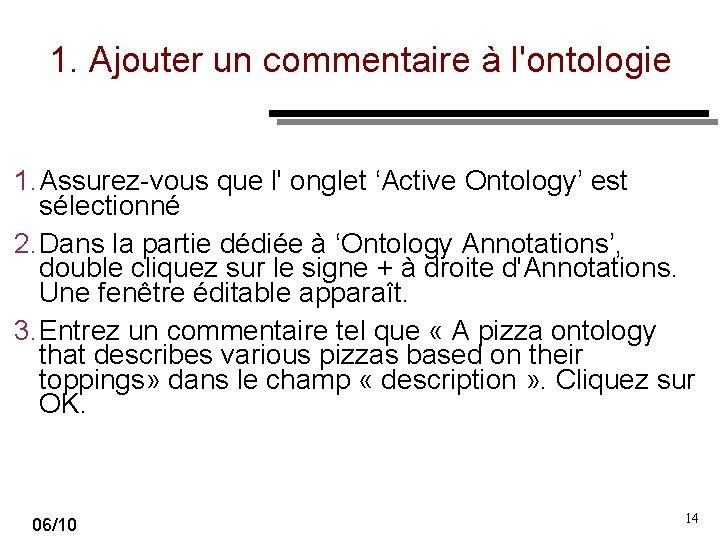 1. Ajouter un commentaire à l'ontologie 1. Assurez vous que l' onglet 'Active Ontology'