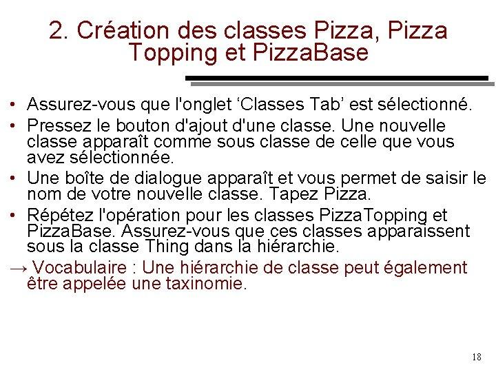2. Création des classes Pizza, Pizza Topping et Pizza. Base • Assurez vous que