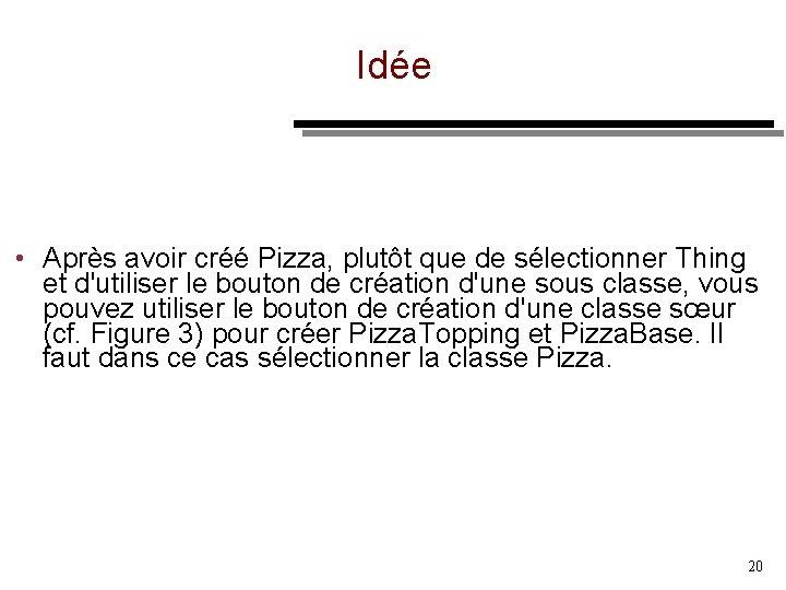 Idée • Après avoir créé Pizza, plutôt que de sélectionner Thing et d'utiliser le