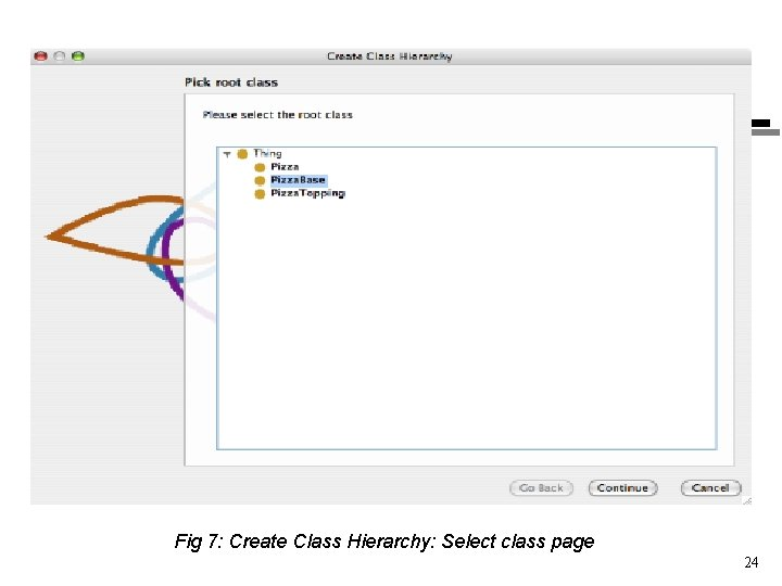 Fig 7: Create Class Hierarchy: Select class page 24