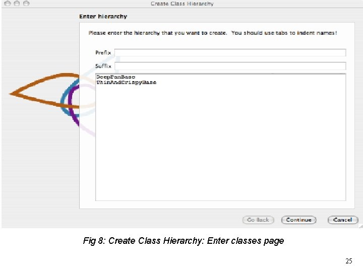 Fig 8: Create Class Hierarchy: Enter classes page 25