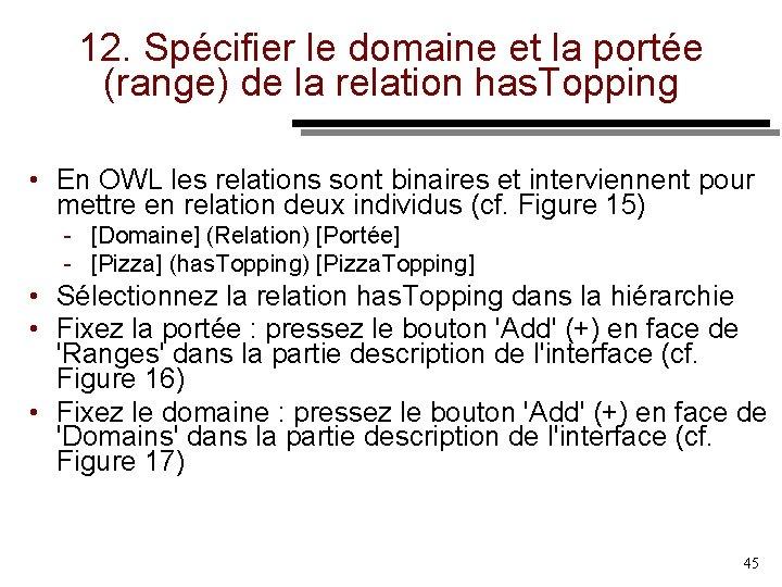 12. Spécifier le domaine et la portée (range) de la relation has. Topping •