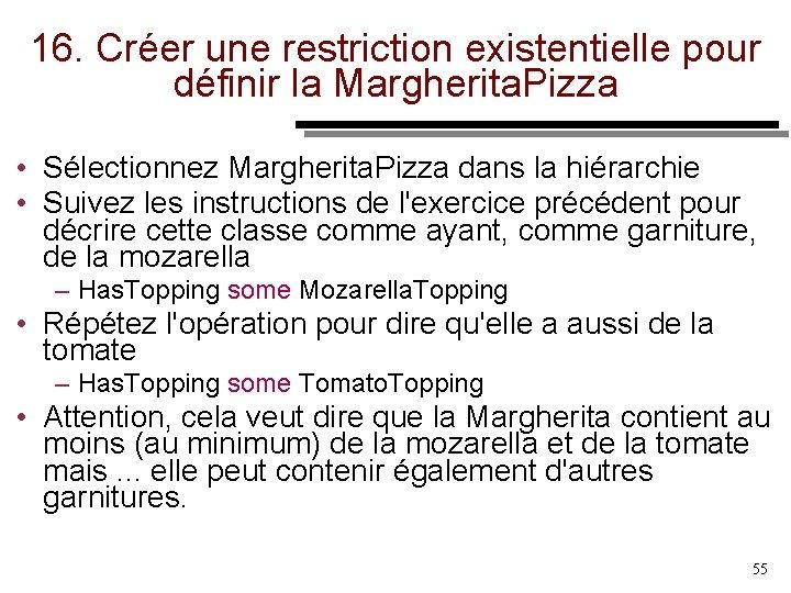 16. Créer une restriction existentielle pour définir la Margherita. Pizza • Sélectionnez Margherita. Pizza