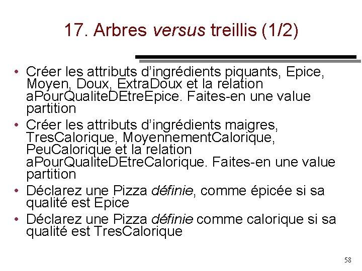 17. Arbres versus treillis (1/2) • Créer les attributs d'ingrédients piquants, Epice, Moyen, Doux,