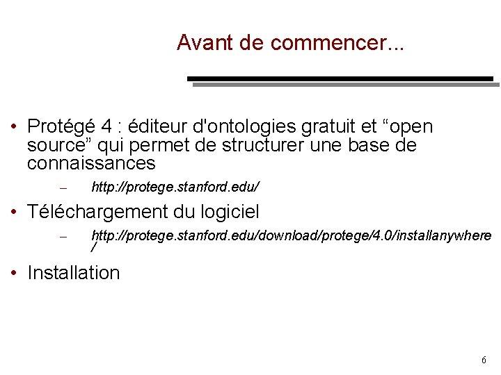 """Avant de commencer. . . • Protégé 4 : éditeur d'ontologies gratuit et """"open"""