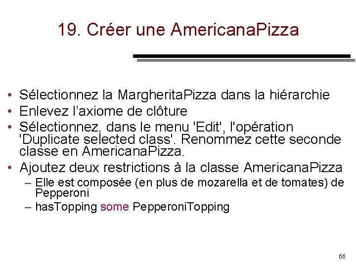 19. Créer une Americana. Pizza • Sélectionnez la Margherita. Pizza dans la hiérarchie •