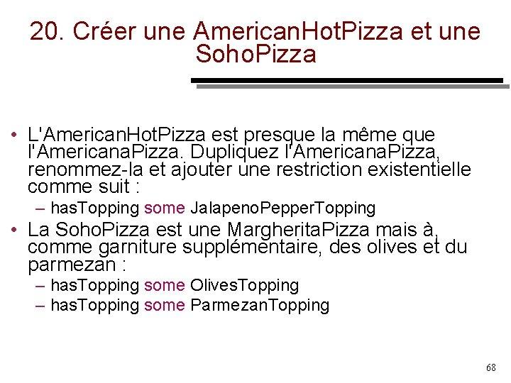 20. Créer une American. Hot. Pizza et une Soho. Pizza • L'American. Hot. Pizza