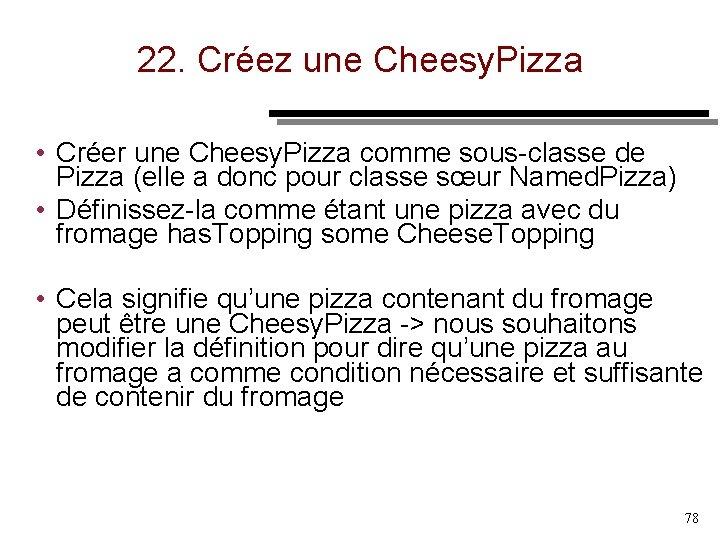 22. Créez une Cheesy. Pizza • Créer une Cheesy. Pizza comme sous classe de