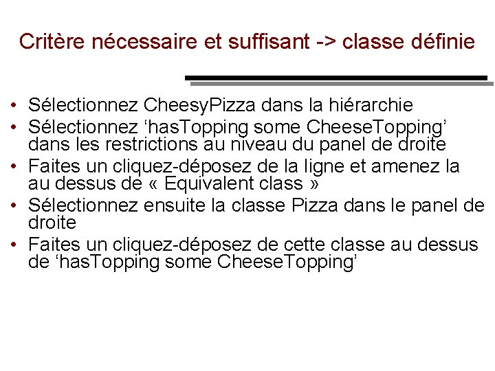 Critère nécessaire et suffisant > classe définie • Sélectionnez Cheesy. Pizza dans la hiérarchie