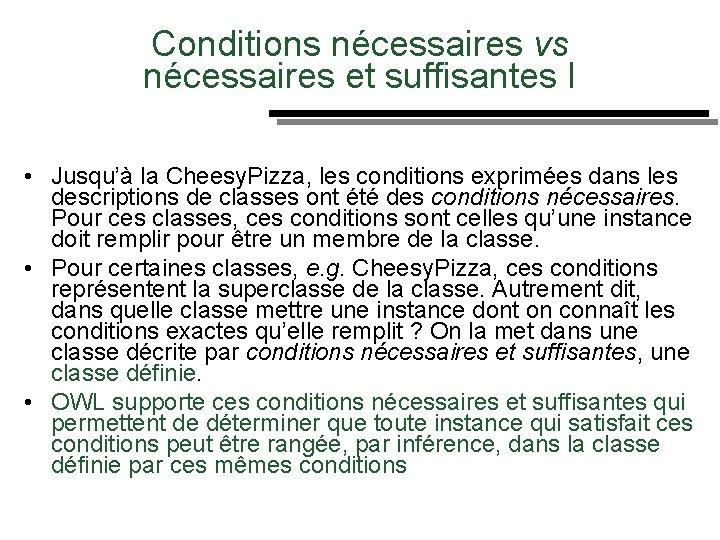 Conditions nécessaires vs Des nécessaires et suffisantes I • Jusqu'à la Cheesy. Pizza, les