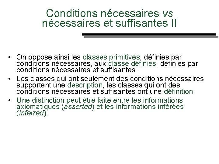 Conditions nécessaires vs Des nécessaires et suffisantes II • On oppose ainsi les classes