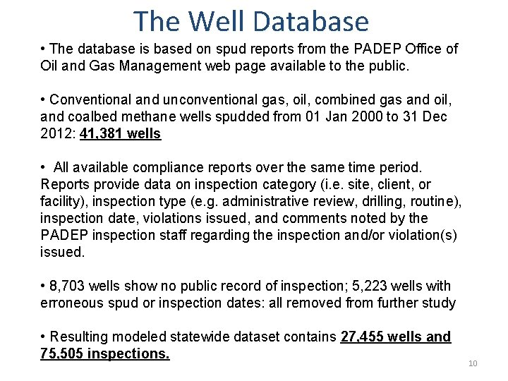The Well Database • The database is based on spud reports from the PADEP