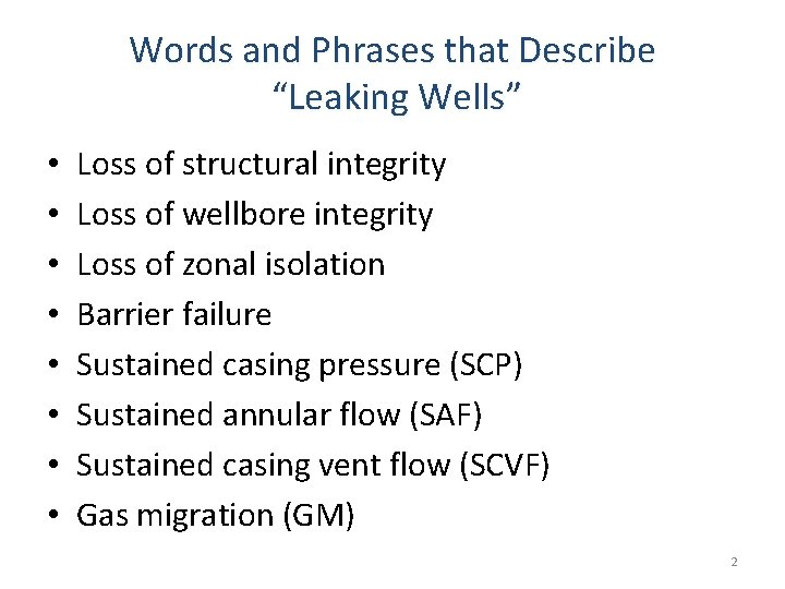 """Words and Phrases that Describe """"Leaking Wells"""" • • Loss of structural integrity Loss"""