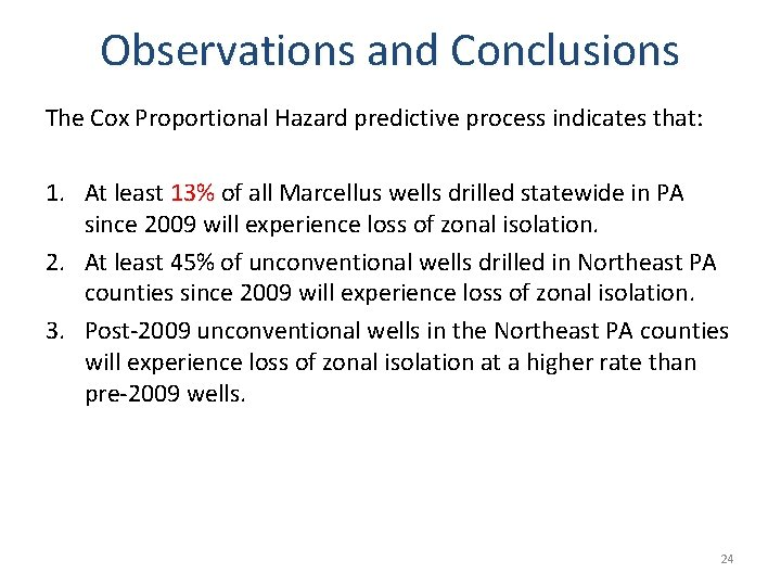 Observations and Conclusions The Cox Proportional Hazard predictive process indicates that: 1. At least