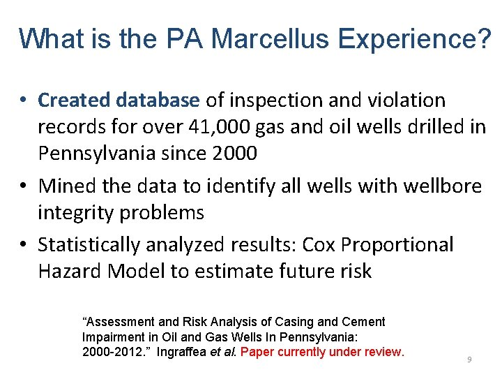 What is the PA Marcellus Experience? • Created database of inspection and violation records
