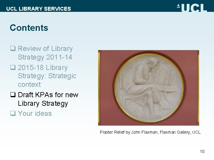 UCL LIBRARY SERVICES Contents q Review of Library Strategy 2011 -14 q 2015 -18