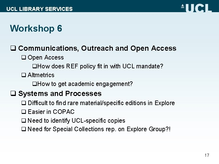 UCL LIBRARY SERVICES Workshop 6 q Communications, Outreach and Open Access q. How does