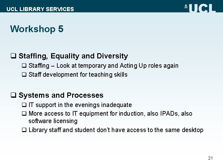 UCL LIBRARY SERVICES Workshop 5 q Staffing, Equality and Diversity q Staffing – Look