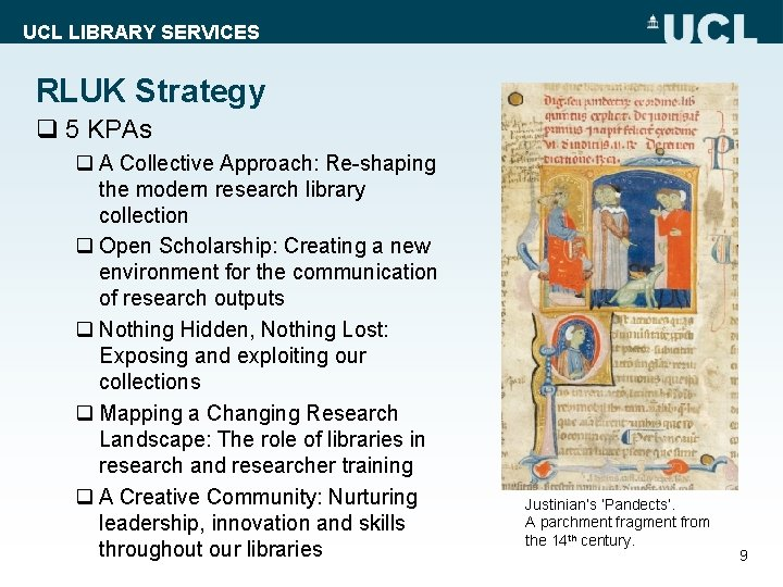 UCL LIBRARY SERVICES RLUK Strategy q 5 KPAs q A Collective Approach: Re-shaping the