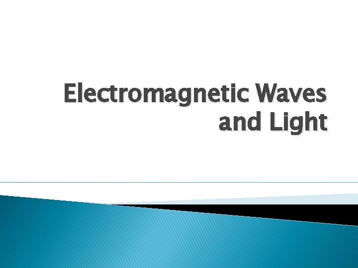 Electromagnetic Waves and Light