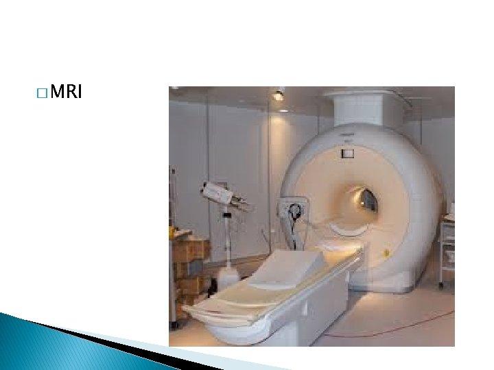 � MRI