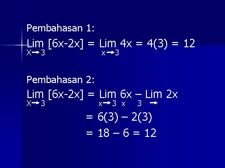 Pembahasan 1: Lim [6 x-2 x] = Lim 4 x = 4(3) = 12