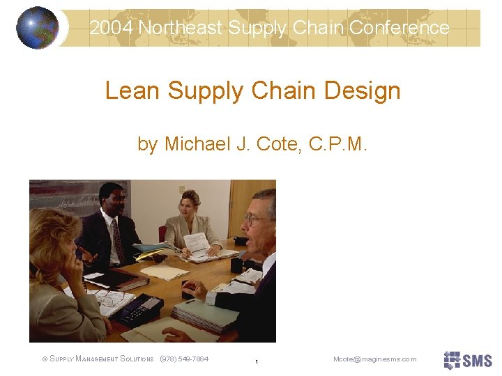 2004 Northeast Supply Chain Conference Lean Supply Chain Design by Michael J. Cote, C.