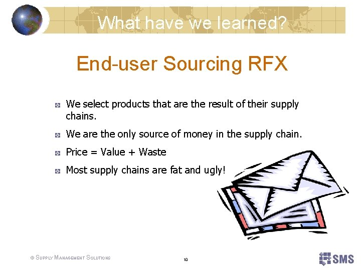What have we learned? End-user Sourcing RFX We select products that are the result