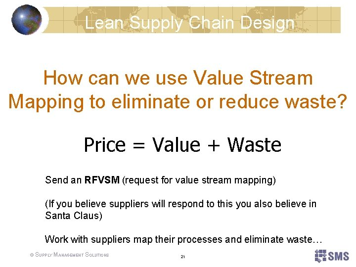 Lean Supply Chain Design How can we use Value Stream Mapping to eliminate or