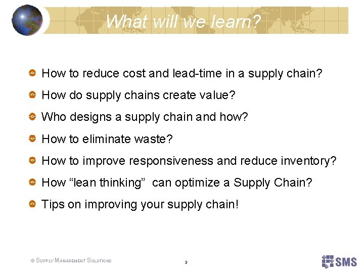 What will we learn? How to reduce cost and lead-time in a supply chain?