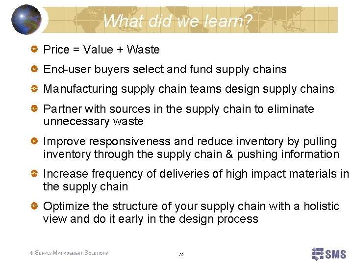 What did we learn? Price = Value + Waste End-user buyers select and fund