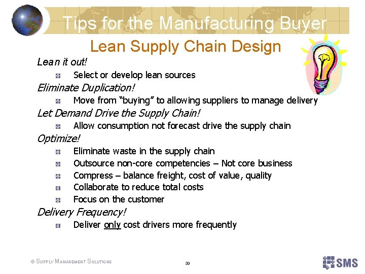 Tips for the Manufacturing Buyer Lean Supply Chain Design Lean it out! Select or