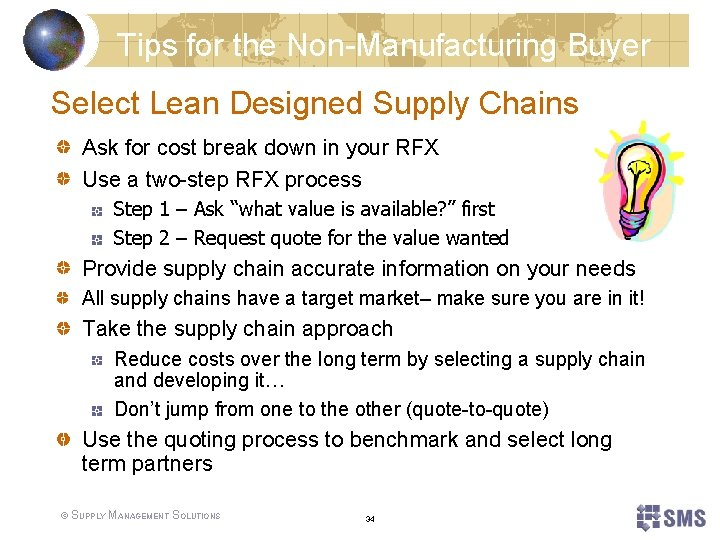 Tips for the Non-Manufacturing Buyer Select Lean Designed Supply Chains Ask for cost break