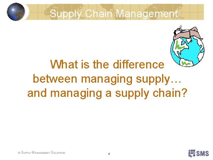 Supply Chain Management What is the difference between managing supply… and managing a supply