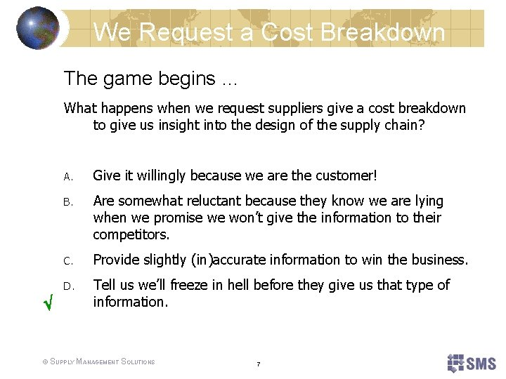 We Request a Cost Breakdown The game begins … What happens when we request