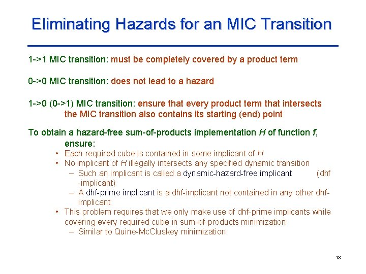 Eliminating Hazards for an MIC Transition 1 ->1 MIC transition: must be completely covered