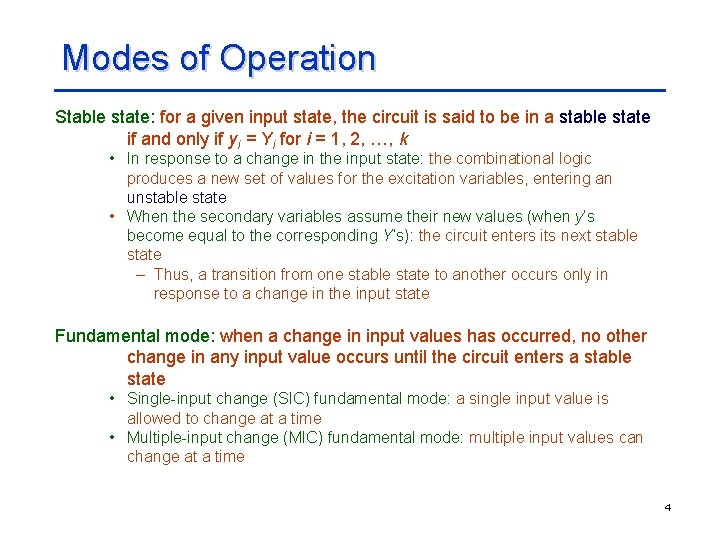 Modes of Operation Stable state: for a given input state, the circuit is said