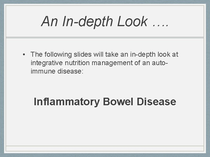 An In-depth Look …. • The following slides will take an in-depth look at