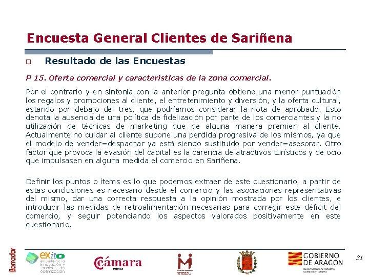 Encuesta General Clientes de Sariñena o Resultado de las Encuestas P 15. Oferta comercial